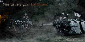 Música Antigua. La guerra