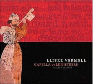 El Contrafactum de Morella y el Llibre Vermell de Montserrat por Capella de Ministrers