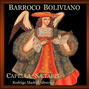 """Nuevo CD de  Capella Saetabis: """"Barroco Boliviano"""""""
