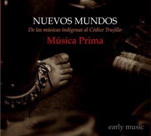 NUEVOS MUNDOS, De las músicas indígenas al Códice Trujillo