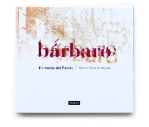 """""""BÁRBARO"""", el nuevo CD de Harmonía del Parnàs"""