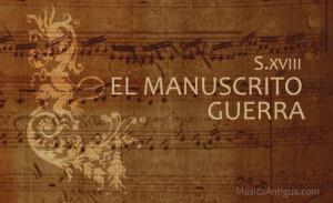 EL MANUSCRITO GUERRA (S. XVII)