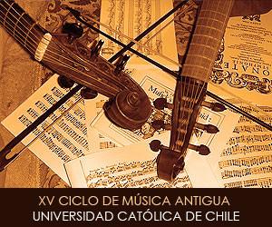 XV Ciclo de Música Antigua de la Universidad Católica de Chile