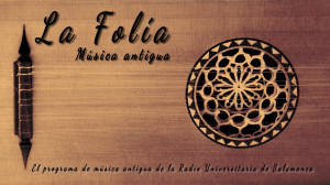 La Folía, el programa de música antigua de la Radio Universidad de Salamanca