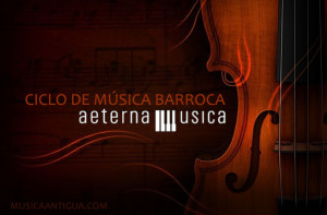 CICLO DE MÚSICA BARROCA de Aeterna Música
