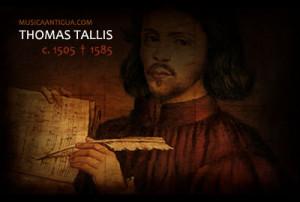 Thomas Tallis (c. 1505 † 23 de noviembre de 1585)