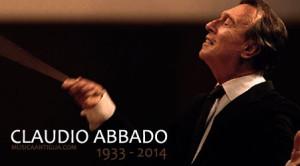 In memoriam CLAUDIO ABBADO – 1933 † 2014