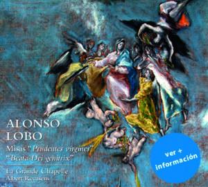 El nuevo CD de la Grande Chapelle recupera 2 misas de Alonso Lobo y rinde homenaje al compositor
