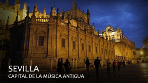 Sevilla, capital de la música antigua