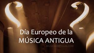 21 de Marzo: Día Europeo de la Música Antigua
