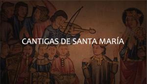 Curso sobre las Cantigas de Santa María de Alfonso X el Sabio