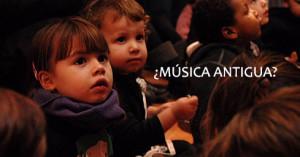 Quiero llevar a los niños a un concierto de Música Antigua ¿les gustará?