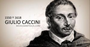 Giulio Caccini, uno de los compositores más sobresalientes del Renacimiento