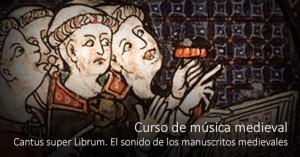 Cantus super Librum. El sonido de los manuscritos medievales