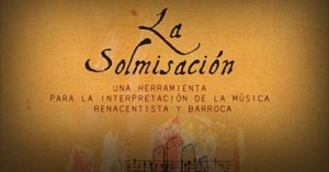 La Solmisación – Una herramienta para la interpretación de la Música Renacentista y Barroca