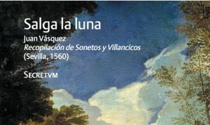 """""""Salga la luna"""": Secretvm nos acerca la belleza lírica de la obra de Juan Vázquez"""