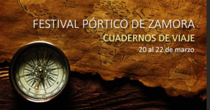 """""""Cuadernos de viaje"""" será el título de la nueva edición del Festival Pórtico de Zamora"""