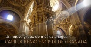 """Un nuevo grupo profesional que lleva por nombre """"CAPILLA RENACENTISTA DE GRANADA"""""""