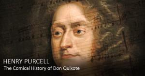Cuando Henry Purcell le puso música al Quijote