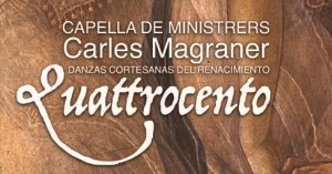 Capella de Ministrers lleva a escena Quatrocento, música y danza del siglo XV