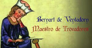 Bernart de Ventadorn, maestro de trovadores