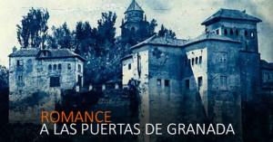 ROMANCE. A las puertas de Granada