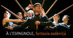 'À L'ESPAGNOLE, fantasía escénica'