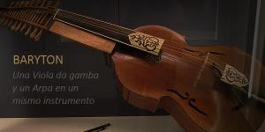 Así suena un BARYTON, una combinación de Viola da Gamba y Arpa