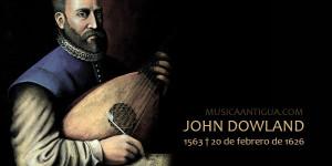 John Dowland, las tribulaciones de un genio innovador