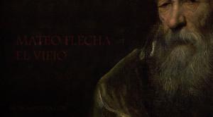 Mateo Flecha, el viejo