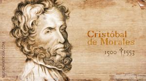 Cristóbal de Morales… Uno de los grandes