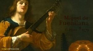 Miguel de Fuenllana, vihuelista y compositor Español del Renacimiento