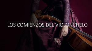 Gabrielli y Scarlatti: los primeros pasos de la independencia del violonchelo