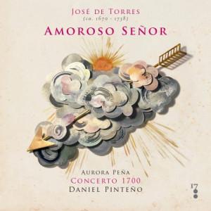 """""""Amoroso Señor"""", las cantadas de José de Torres por Concerto 1700"""