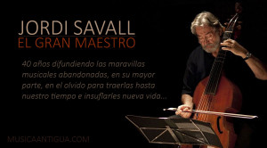 Jordi Savall. El gran maestro