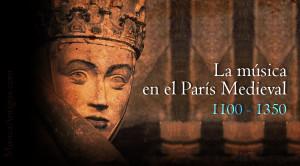 En el 2020, se explorará la música compuesta e interpretada en París entre 1100 y 1350