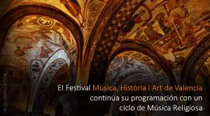 El Festival Música, Història i Art de Valencia continúa su programación con un ciclo de música religiosa