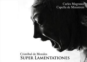 Capella de Ministrers reivindica al compositor Cristóbal de Morales en 'Super Lamentationes', su último disco