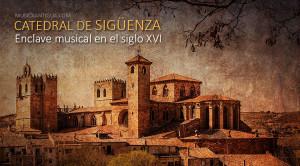 La capilla musical de la catedral de Sigüenza en el Renacimiento
