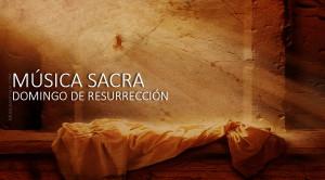 Música sacra para el domingo de Resurrección