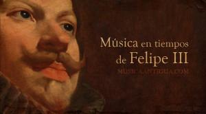 La pasión por la música del rey Felipe III