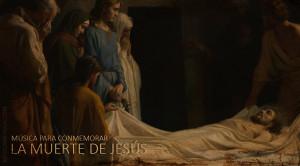 MÚSICA PARA CONMEMORAR LA MUERTE DE JESÚS