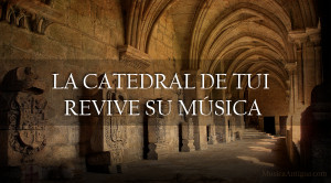 Presentación y conciertos de las ediciones del Libro III de Polifonía y el Libro de Órgano de la catedral de Tui