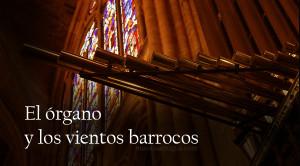 Música con clarines, la conjunción del órgano y los vientos barrocos