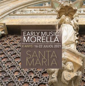 Early Music Morella presenta su X edición que girará en torno a Santa María como celebración del VIII Centenario del nacimiento de Alfonso X El Sabio (1221-2021) y el año Santo Jacobeo 2021.
