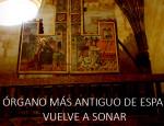 El órgano más antiguo de España vuelve a sonar